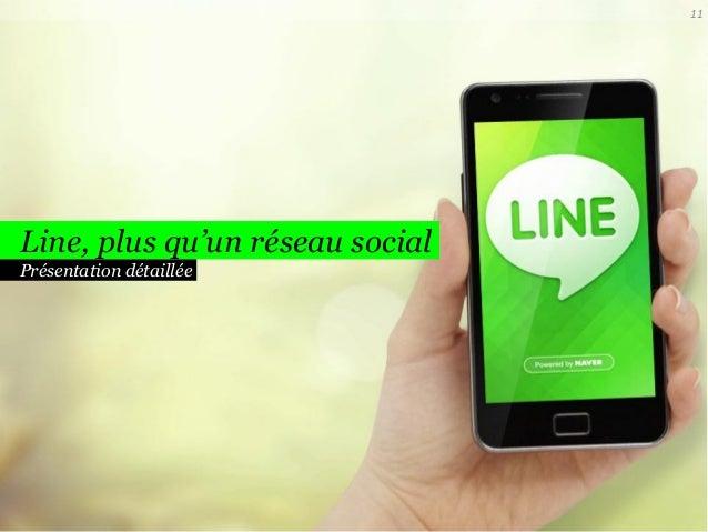 11  Line, plus qu'un réseau social Présentation détaillée