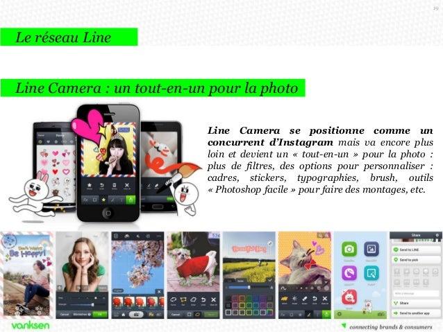 19  Le réseau Line Line Camera : un tout-en-un pour la photo Line Camera se positionne comme un concurrent d'Instagram mai...