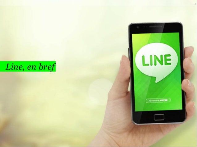 3  Line, en bref