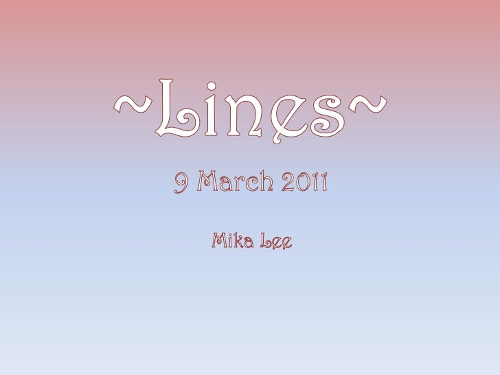 ~Lines~<br />9 March 2011<br />Mika Lee<br />