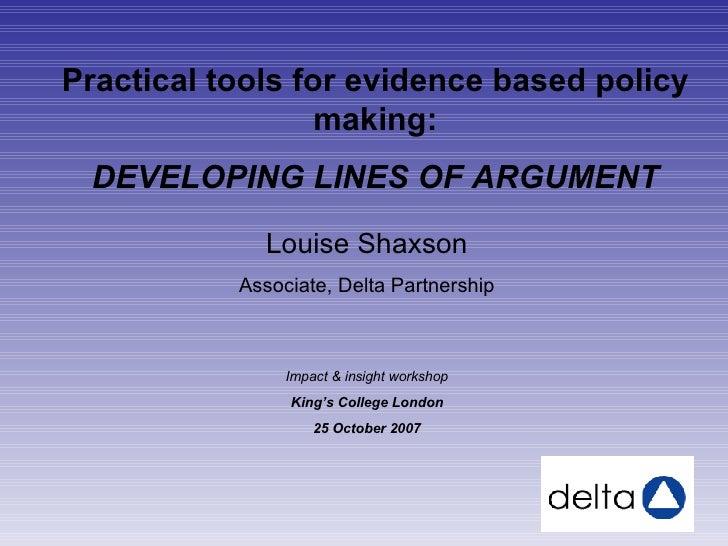 Louise Shaxson Associate, Delta Partnership Impact & insight workshop King's College London 25 October 2007 Practical tool...
