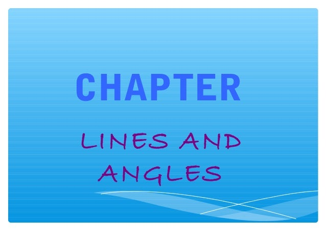 CHAPTER LINES AND ANGLES