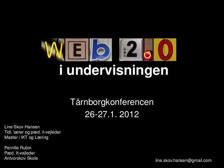 i undervisningen                                  Tårnborgkonferencen                                     26-27.1. 2012Lin...