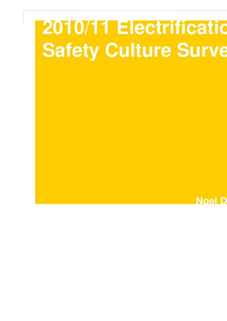 2010/11 Electrification Safety Culture SurveyPresentation titleto go hereName of presenter hereDate 00.00.00              ...
