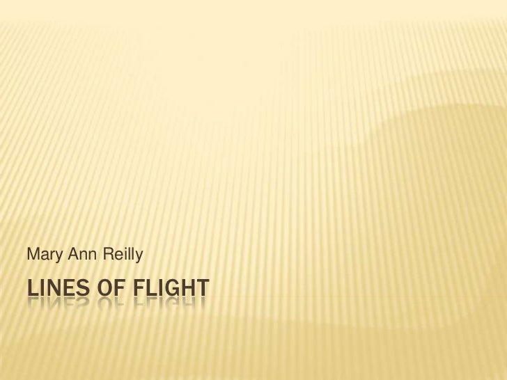 Mary Ann ReillyLINES OF FLIGHT