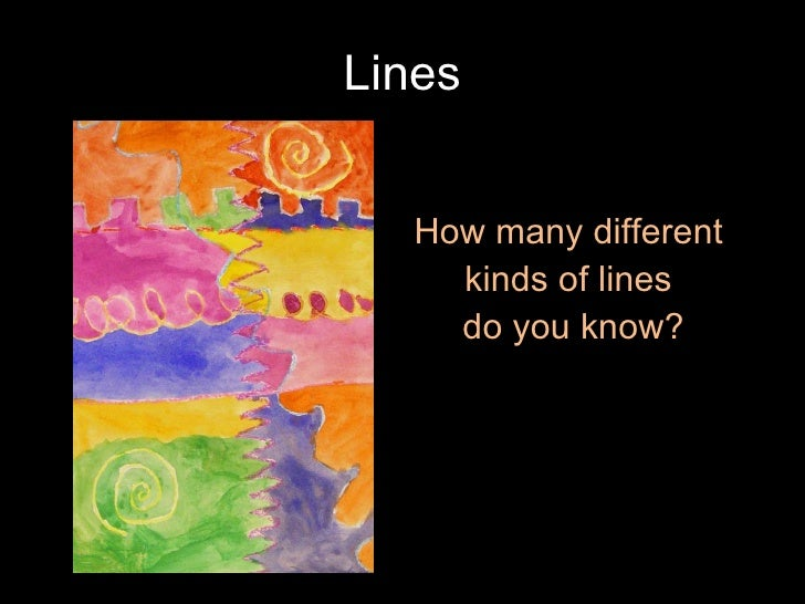 Lines How many different  kinds of lines  do you know?