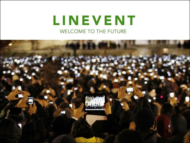 LINEVENT WELCOME TO THE FUTURE