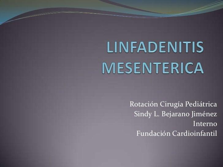 Rotación Cirugía Pediátrica Sindy L. Bejarano Jiménez                    Interno  Fundación Cardioinfantil