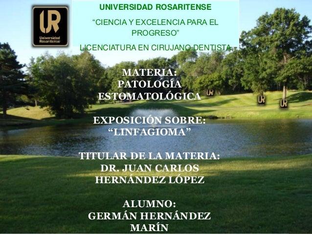 """UNIVERSIDAD ROSARITENSE """"CIENCIA Y EXCELENCIA PARA EL PROGRESO"""" LICENCIATURA EN CIRUJANO DENTISTA  MATERIA: PATOLOGÍA ESTO..."""