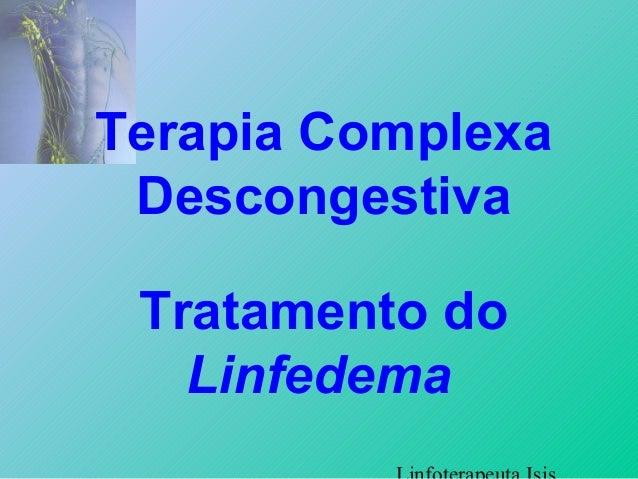 Terapia Complexa Descongestiva Tratamento do Linfedema