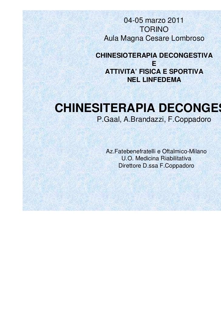 04-05 marzo 2011                TORINO      Aula Magna Cesare Lombroso     CHINESIOTERAPIA DECONGESTIVA                   ...
