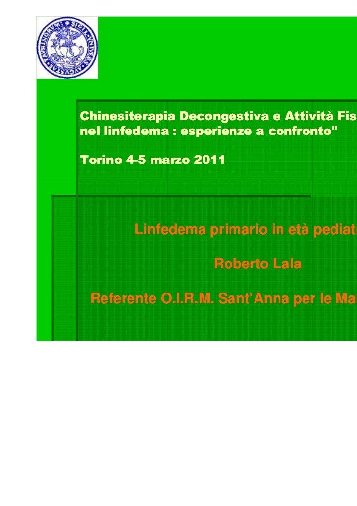 """Chinesiterapia Decongestiva e Attività Fisica e Sportivanel linfedema : esperienze a confronto""""Torino 4-5 marzo 2011      ..."""