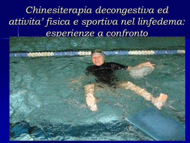 Chinesiterapia decongestiva edattivita' fisica e sportiva nel linfedema:          esperienze a confronto