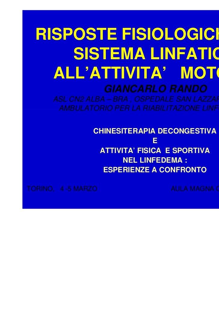 RISPOSTE FISIOLOGICHE DEL      SISTEMA LINFATICO    ALL'ATTIVITA' MOTORIA                     GIANCARLO RANDO      ASL CN2...