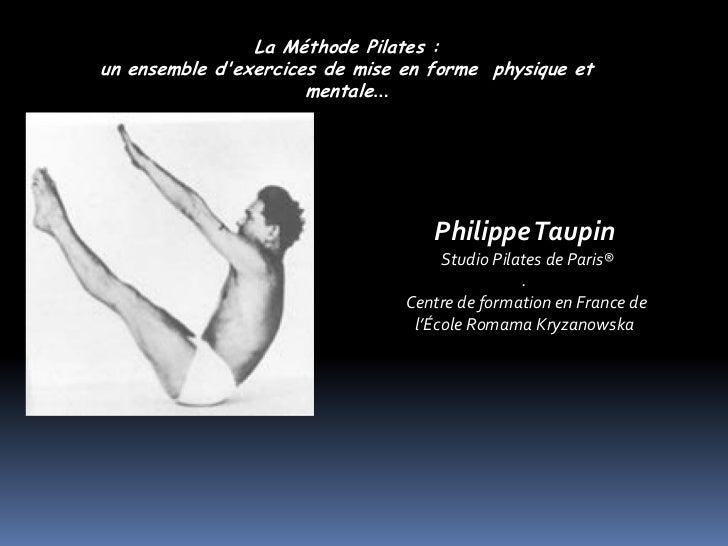 La Méthode Pilates :un ensemble dexercices de mise en forme physique et                      mentale…                     ...