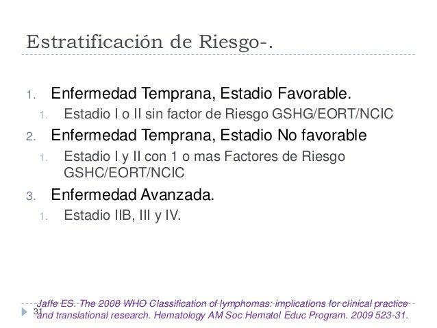 Estratificación de Riesgo-. Enfermedad Temprana, Estadio Favorable.  1. 1.  Estadio I o II sin factor de Riesgo GSHG/EORT/...