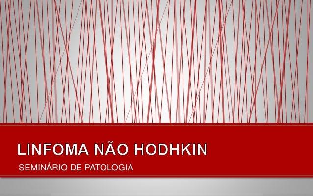 SEMINÁRIO DE PATOLOGIA