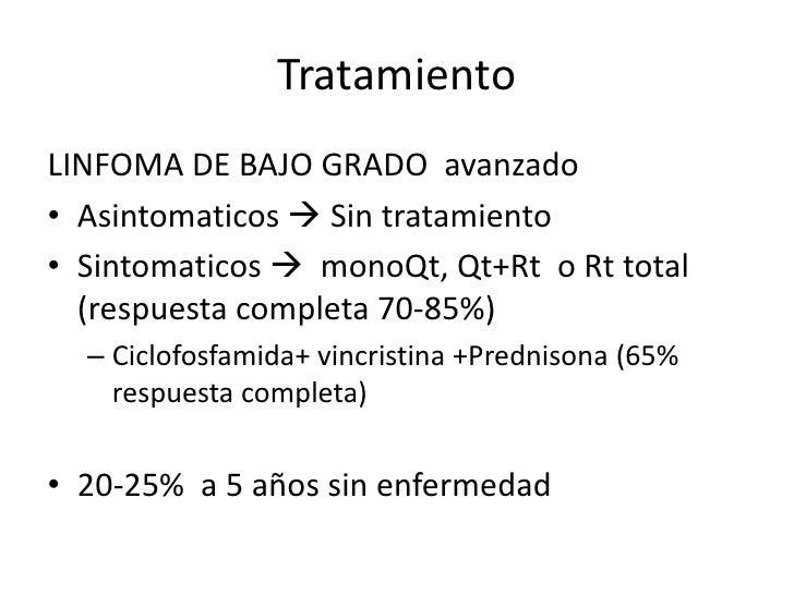 TratamientoLINFOMA DE GRADO INTERMEDIO• Enferemedad localizada  – Rt  50% sobrevida a 5 años  – CHOP + Rt  mejor resulta...