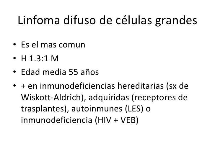 Linfoma difuso de células grandesCuadro clínico (Inicio ganglionar)• Adenopatias d carácter asimetrico, en un solo  territ...