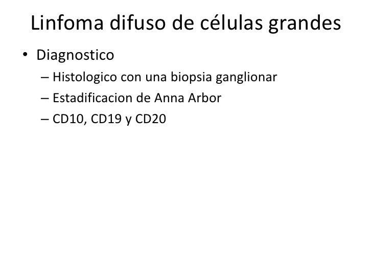 Linfoma difuso de células grandes• Tratamiento de enfermedad localizada  – Cuando se encuentra en EI, sin masas voluminosa...