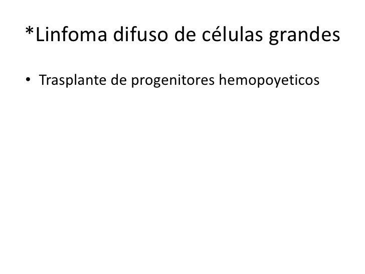 Linfoma de Burkitt• Linfoma de burkitt endemico  – En niños de africa (4 a 7 años)  – Relacionado VEB  – H2:1M  – Afecta l...