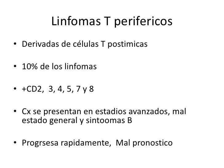 Linfomas T perifericosANGIOINMUNOBLASTICO• Adultos• Fiebre, sudoracion, adenoparias generalizadas,  erupcion cutanea y fen...