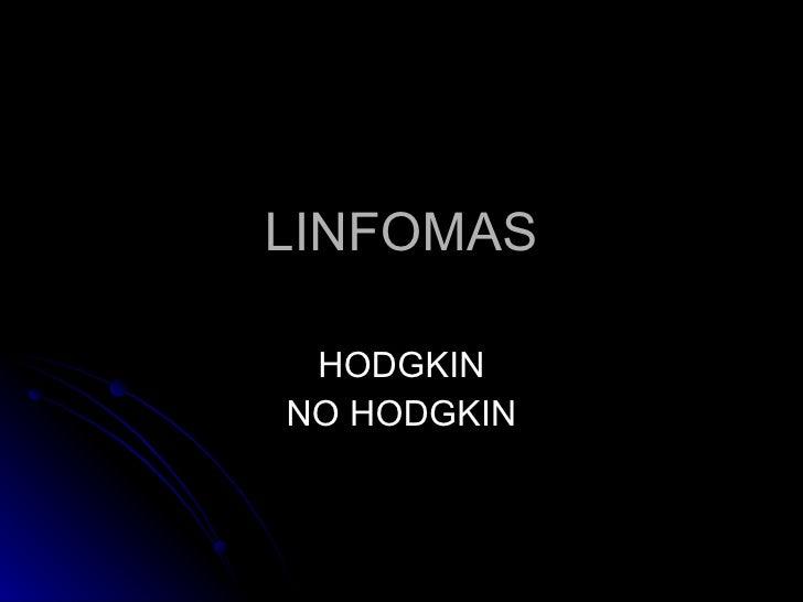 LINFOMAS HODGKIN NO HODGKIN