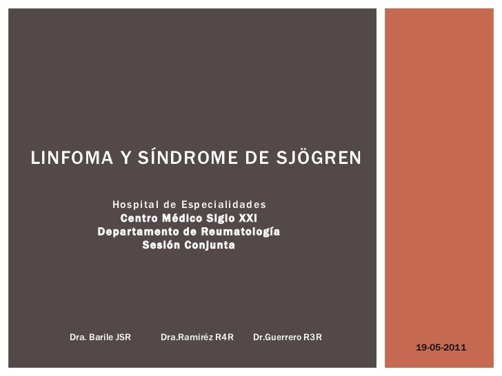 LINFOMA Y SÍNDROME DE SJÖGREN           Hospital de Especialidades            Centro Médico Siglo XXI         Depar tament...