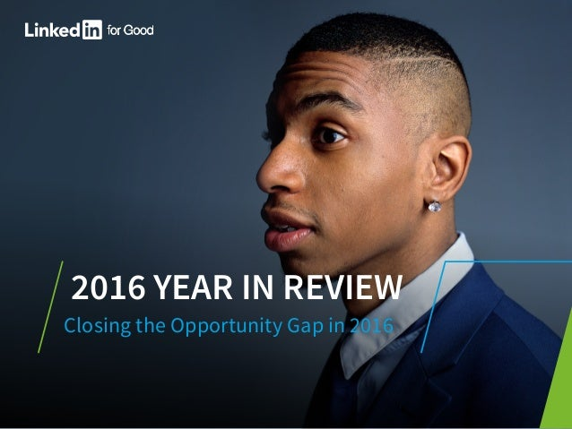 2016 YEAR IN REVIEW Closing the Opportunity Gap in 2016
