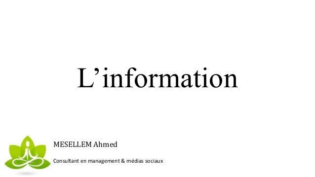 L'information MESELLEM Ahmed Consultant en management & médias sociaux