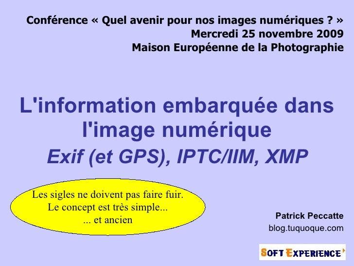 Conférence «Quel avenir pour nos images numériques ?»                              Mercredi 25 novembre 2009            ...