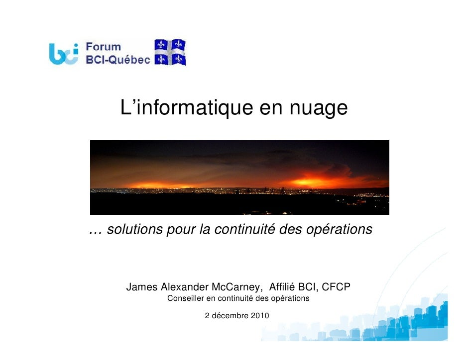 L'informatique en nuage… solutions pour la continuité des opérations      James Alexander McCarney, Affilié BCI, CFCP     ...