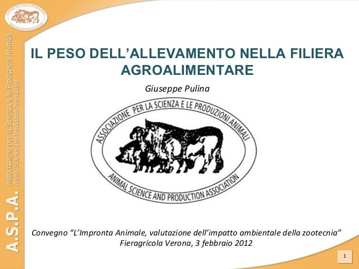 """Convegno """"L'Impronta Animale, valutazione dell'impatto ambientale della zootecnia"""" Fieragricola Verona, 3 febbraio 2012 IL..."""