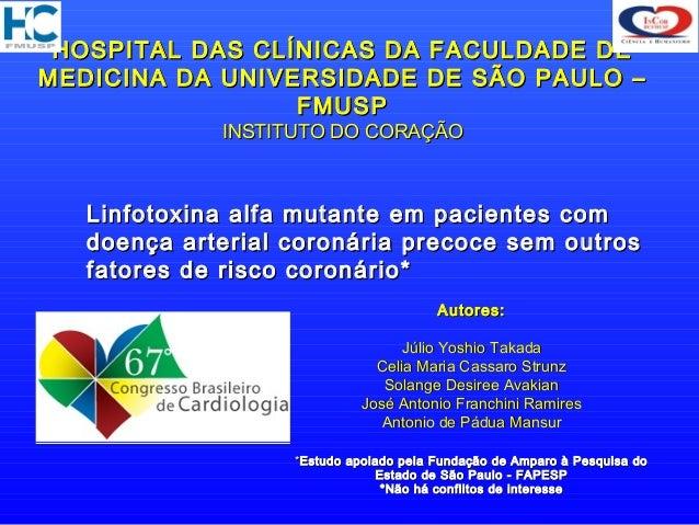 HOSPITAL DAS CLÍNICAS DA FACULDADE DEMEDICINA DA UNIVERSIDADE DE SÃO PAULO –                 FMUSP             INSTITUTO D...