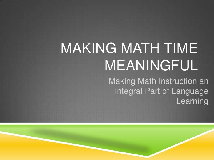 MAKING MATH TIME     MEANINGFUL     Making Math Instruction an      Integral Part of Language                        Learn...