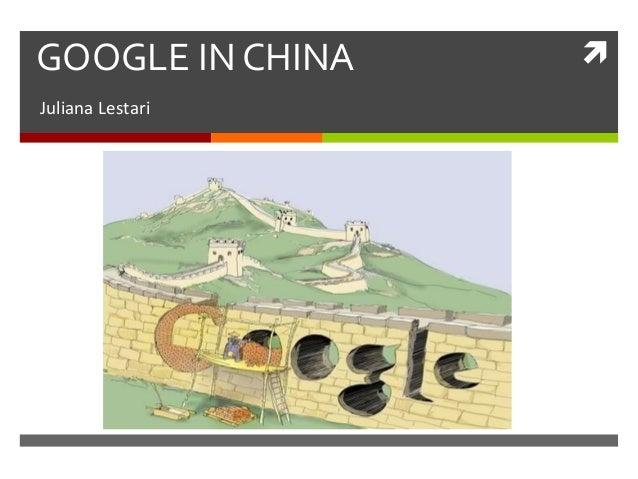 GOOGLE IN CHINAJuliana Lestari