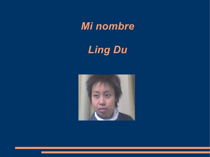 Mi nombre Ling Du