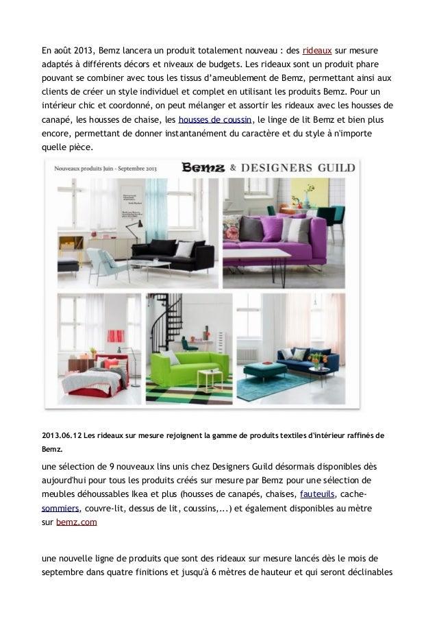 En août 2013, Bemz lancera un produit totalement nouveau : des rideaux sur mesureadaptés à différents décors et niveaux de...