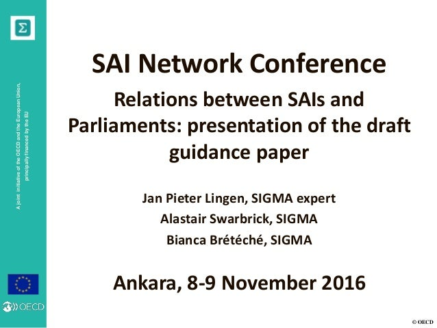 © OECD AjointinitiativeoftheOECDandtheEuropeanUnion, principallyfinancedbytheEU SAI Network Conference Relations between S...