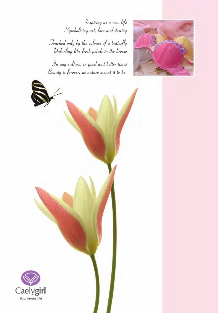 Inspiring as a new life          Symbolising art, love and destiny Touched only by the colours of a butterfly  Unfurling l...