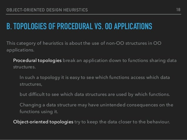OBJECT-ORIENTED DESIGN HEURISTICS B. TOPOLOGIES OF PROCEDURAL VS. OO APPLICATIONS This category of heuristics is about the...