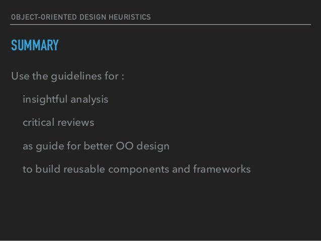 OBJECT-ORIENTED DESIGN HEURISTICS POSSIBLE QUESTIONS ▸ Give and explain at least 2 design heuristics about the relation be...