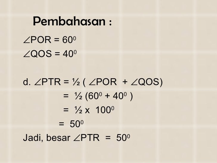Pembahasan : <ul><li> POR = 60 0  </li></ul><ul><li> QOS = 40 0 </li></ul><ul><li> PTR = ½ (   POR  +   QOS)  </li></...
