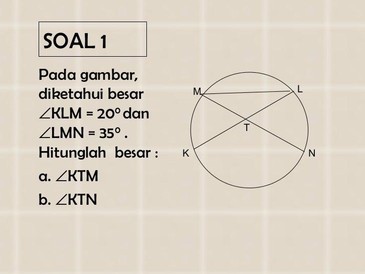 SOAL  1 <ul><li>Pada gambar, diketahui besar   KLM  =  2 0 0  dan   LMN  =  3 5 0  . Hitunglah  besar : </li></ul><ul><l...