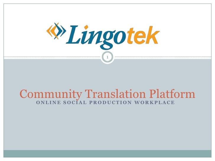1     Community Translation Platform   ONLINE SOCIAL PRODUCTION WORKPLACE