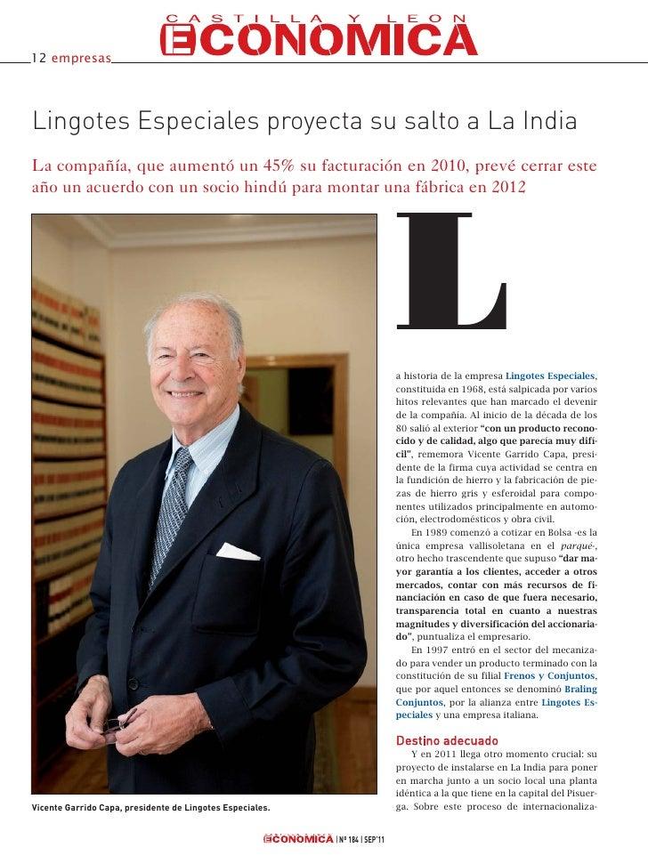 12 empresasLingotes Especiales proyecta su salto a La IndiaLa compañía, que aumentó un 45% su facturación en 2010, prevé c...