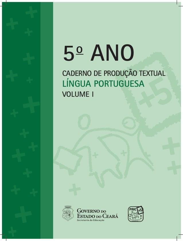 CADERNO DE PRODUÇÃO TEXTUAL LÍNGUA PORTUGUESA 5o ANO VOLUME I