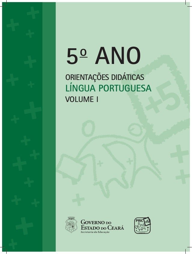 ORIENTAÇÕES DIDÁTICAS LÍNGUA PORTUGUESA 5o ANO VOLUME I