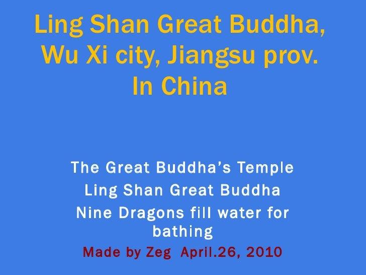 Ling Shan Great Buddha, Wu Xi city, Jiangsu prov. In China The Great Buddha's Temple Ling Shan Great Buddha Nine Dragons f...
