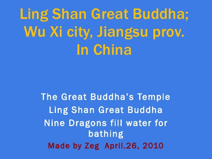 Ling Shan Great Buddha; Wu Xi city, Jiangsu prov. In China The Great Buddha's Temple Ling Shan Great Buddha Nine Dragons f...